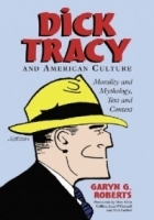 Dick Tracy and American Culture: Morality and Mythology, Text and Context артикул 659a.