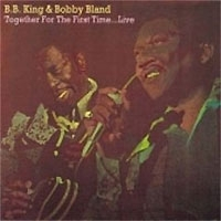B B King & Bobby Bland Together For The First Time Live артикул 11089a.